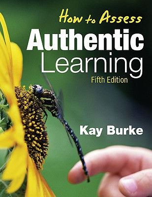 How to Assess Authentic Learning By Burke, Kay (EDT)