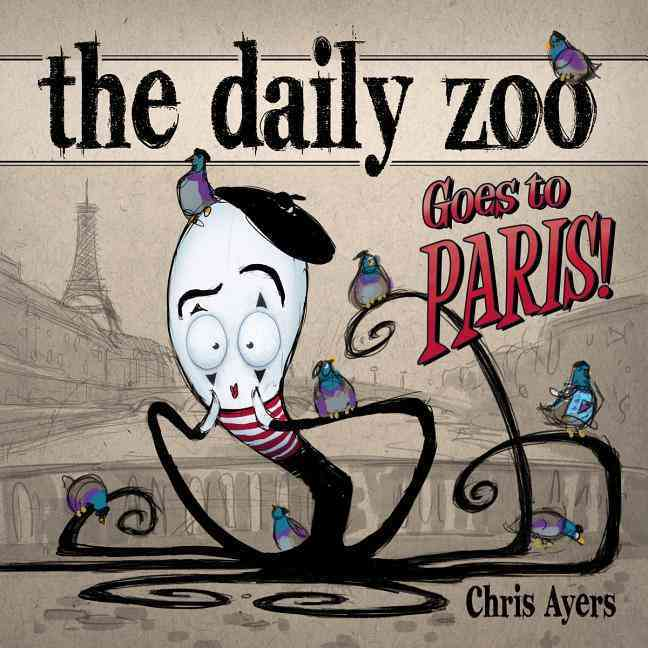 The Daily Zoo Goes to Paris By Ayers, Chris